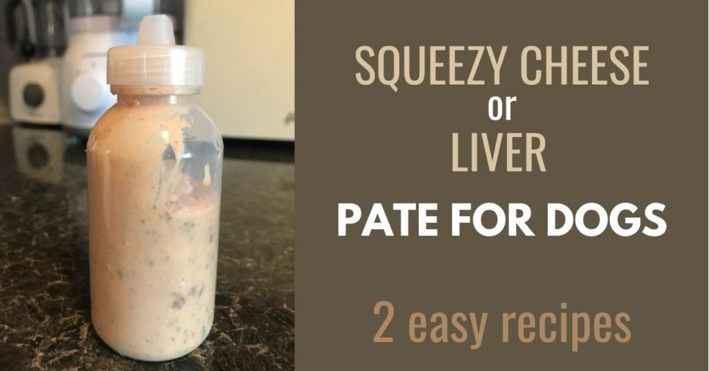 squeezy cheese or liver pate for dogs 2 easy recipes